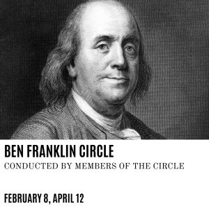Dallas Institute's BEN FRANKLIN CIRCLE Conducted by Members of the Circle