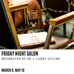 Dallas Institute's FRIDAY NIGHT SALON moderated by Dr. J. Larry Allums
