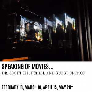 Dallas Institute's SPEAKING OF MOVIES… with Instructors Dr. Scott Churchill and Guest Critics